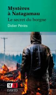 Didier Périès - Mystères à Natagamau - Le secret du borgne.