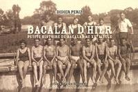 Didier Periz - Bacalan d'hier - Petite histoire de Bacalan au XXe siècle.