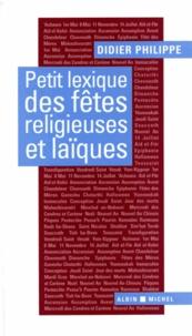 Didier Philippe - Petit lexique des fêtes religieuses et laïques.