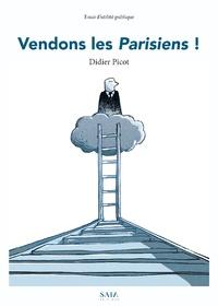 Didier Picot - Vendons les Parisiens !.