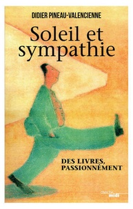 Didier Pineau-Valencienne - Soleil et sympathie - Des livres, passionnément.