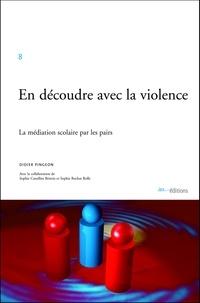 Didier Pingeon - En découdre avec la violence : la médiation soclaire par les pairs.