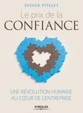 Didier Pitelet - Le prix de la confiance : une révolution humaine au coeur de l'entreprise.
