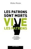 Didier Pitelet - Les Patrons sont morts... Vive les patrons - L'enjeu de la réputation entreprise.