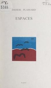 Didier Plassard - Espaces.