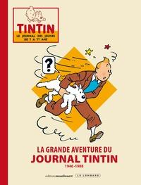 Didier Platteau et Gauthier Van Meerbeeck - La grande aventure du Journal Tintin - 1946-1988.