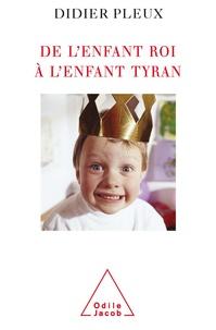 Téléchargez des livres gratuits pour ipad kindle De l'enfant roi à l'enfant tyran