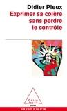 Didier Pleux - Exprimer sa colère sans perdre le contôle.