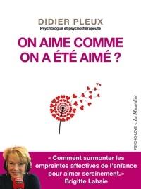 Kindle télécharge des livres gratuits On aime comme on a été aimé ? (Litterature Francaise) par Didier Pleux