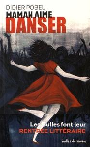 Didier Pobel - Maman aime danser.