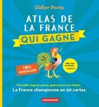 Didier Porte - Atlas de la France qui gagne.