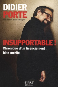 Didier Porte - Insupportable ! - Chronique d'un licenciement bien mérité.