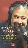 Didier Porte - Les pipoles à la porte ! - Chroniques énervées du Fou du roi et de la Matinale de France Inter.