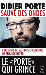 Didier Porte - Sauvé des ondes.