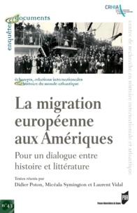 Didier Poton et Micéala Symington - LamigrationeuropéenneauxAmériques - Pourundialogueentrehistoireetlittérature.