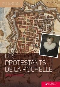Didier Poton - Les protestants de La Rochelle.