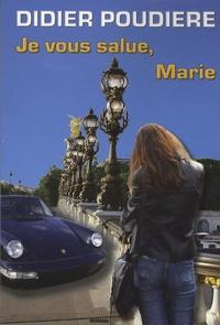 Didier Poudière - Je vous salue, Marie.