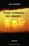 Didier Poudière - Trois enfants... un destin.