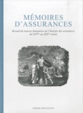 Didier Pouilloux - Mémoires d'assurances - Recueil de sources françaises sur l'histoire des assurances du XVIe au XIXe siècle.