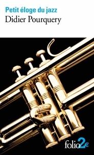 Didier Pourquery - Petit éloge du jazz.