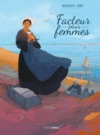 Didier Quella-Guyot et Sébastien Morice - Facteur pour femmes Tome 1 : .