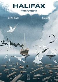 Didier Quella-Guyot et Pascal Regnauld - Halifax, mon chagrin.