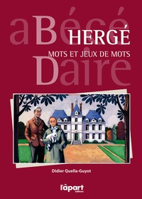 Didier Quella-Guyot - Hergé, mots et jeux de mots - Abécédaire.