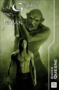 Didier Quesne - La Geste de Jehan.