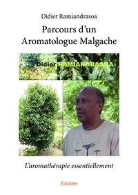 Didier Ramiandrasoa - Parcours dun aromatologue malgache - L'aromathérapie essentiellement.