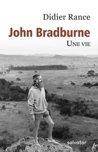 Didier Rance - John Bradburne - Une vie.
