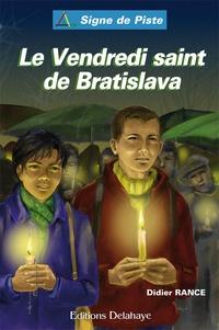 Didier Rance - Le vendredi saint de Bratislava.