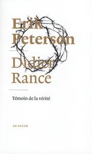 Didier Rance et Erik Peterson - Témoin de la vérité.