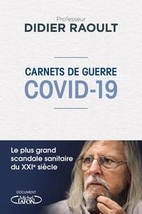 Didier Raoult - Carnets de guerre COVID-19.