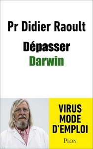 Didier Raoult - Dépasser Darwin.