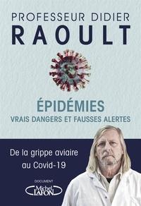 Didier Raoult - Epidémies - Vrais dangers et fausses alertes. De la grippe aviaire au Covid-19.