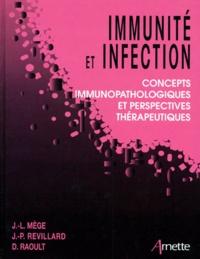Didier Raoult et Jean-Louis Mège - IMMUNITE ET INFECTION. - Concepts immunopathologiques et perspectives thérapeutiques.