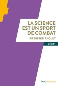 Didier Raoult - La science est un sport de combat.