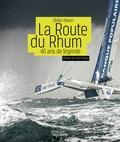 Didier Ravon - La Route du Rhum - 40 ans de légende.