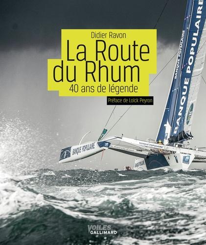 La Route du Rhum. 40 ans de légende