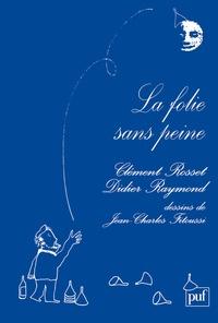 Didier Raymond - La folie sans peine.