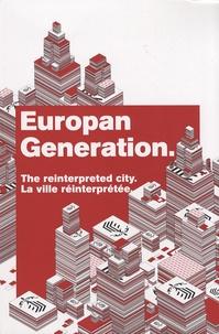 Didier Rebois - Europan Generation - La ville réinterprétée, édition bilingue français-anglais.