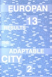 Didier Rebois - The Adaptable City - Volume 2, Europan 13 results.