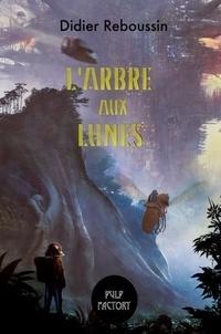 Didier Reboussin - L'arbre aux lunes.