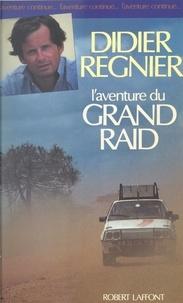 Didier Régnier et Gauthier Fleuri - L'aventure du grand raid.