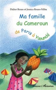 Didier Reuss et Jessica Reuss-Nliba - Ma famille du Cameroun de Paris à Yaoundé.
