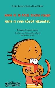 Didier Reuss et Jessica Reuss-Nliba - Nana et le petit croco rouge - Edition bilingue français-bassa.
