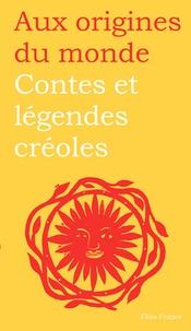 Didier Reuss-Nliba et Jessica Reuss-Nliba - Contes et légendes créoles - De Guadeloupe, Guyane, Haïti et Martinique.
