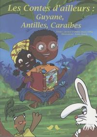 Didier Reuss-Nliba et Jessica Reuss-Nliba - Les contes d'ailleurs : Guyane, Antilles, Caraïbes.