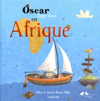 Didier Reuss-Nliba et Jessica Reuss-Nliba - Oscar l'ogre doux en Afrique.