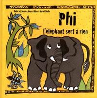 Didier Reuss-Nliba et Jessica Reuss-Nliba - Phi l'éléphant sert à rien.